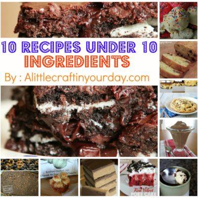 10 Recipes under 10 Ingredients