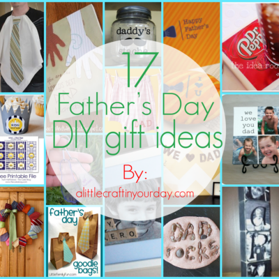 17 Fathers Day DIY Gifts