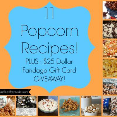 11 Popcorn Recipe's! (Plus $25 Dollar Fandango Gift card Giveaway)