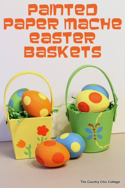 Painted Paper Mache Easter Baskets and Eggs