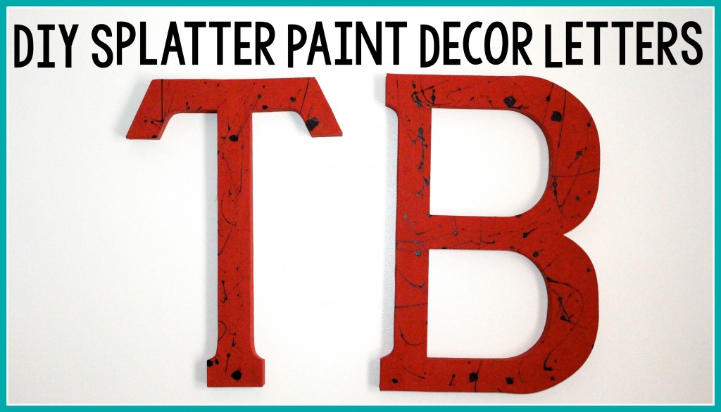 DIY_Splatter_paint_Letters