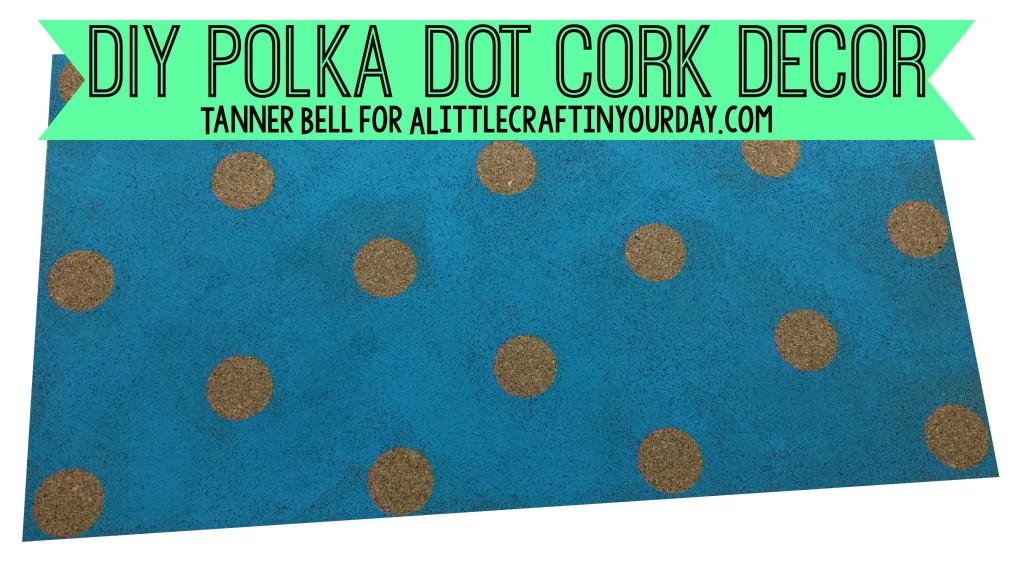 DIY_Polka_Dot_Cork_Decor