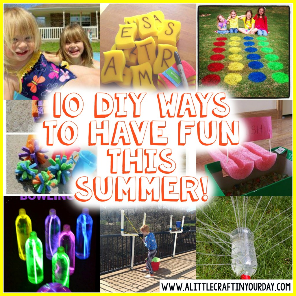 10 DIY ways to have fun this summer!