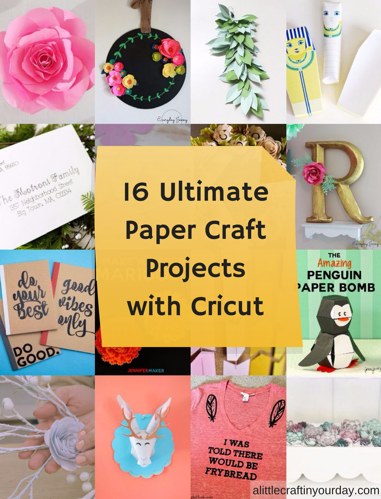 16 Ultimate Paper Craft Projects With The Cricut - A Little