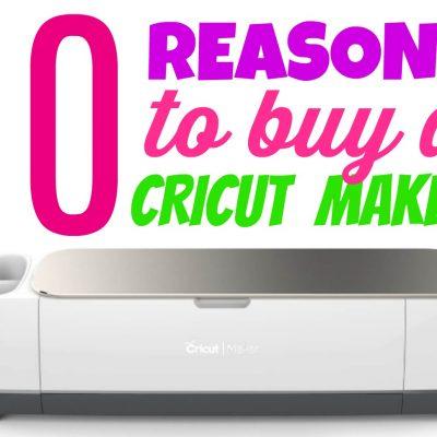 10 Reasons To Buy A Cricut Maker thumbnail