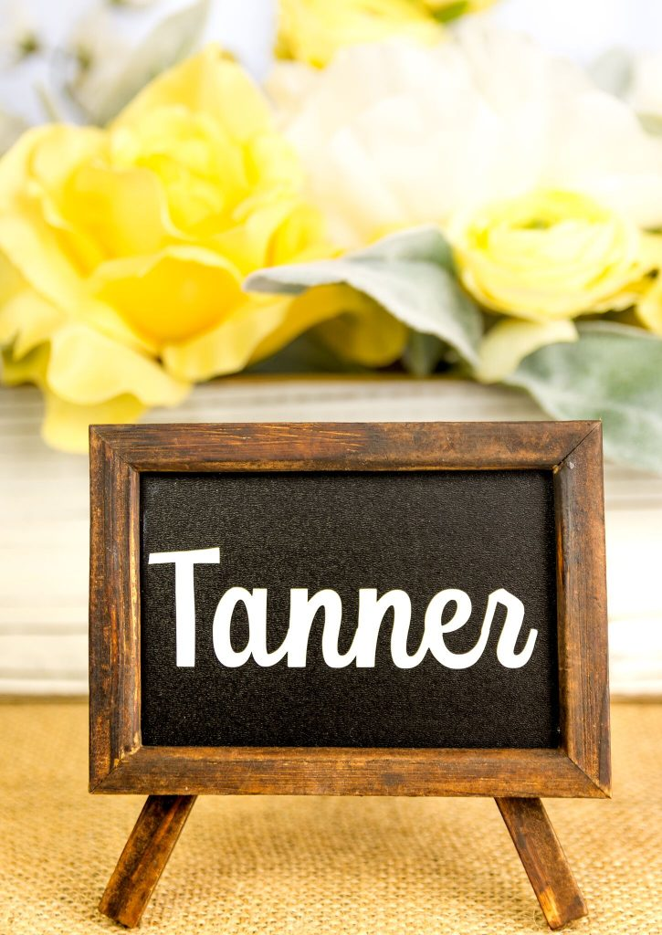 Chalkboard Frame and Easel Place Card that has  Tanner name on it