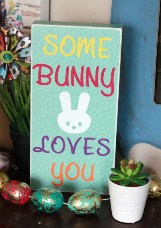 DIY Easter sign with text saying Some bunny loves you