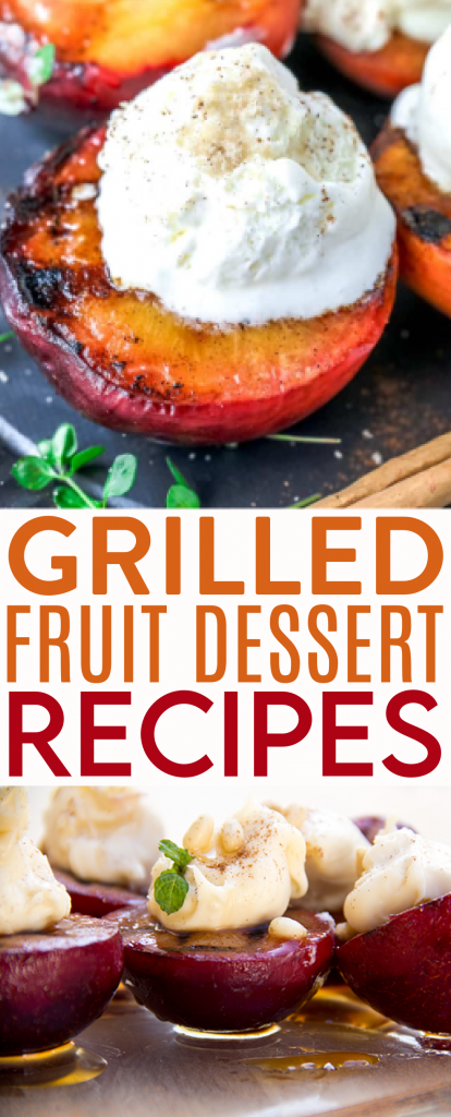 Grilled Fruit Dessert Recipes roundup