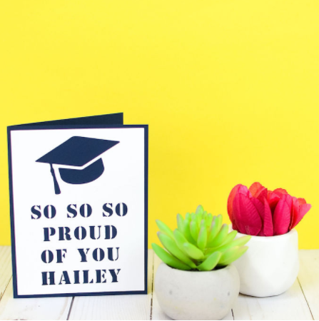 Graduation card with text saying So so so proud of you hailey