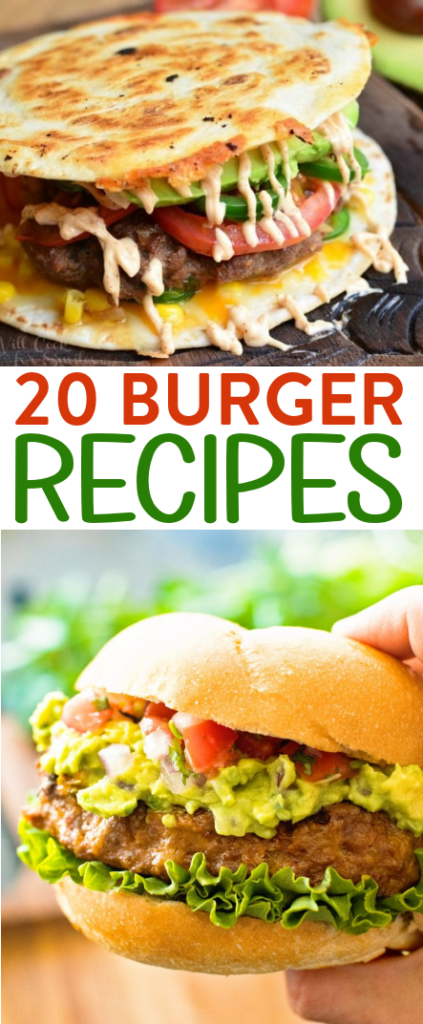 20 Burger Recipes You Have Got to Try Roundups