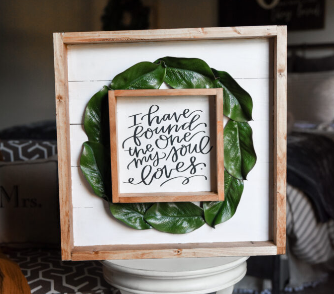 Double framed sign with magnolia accent to it that says I have found the one my soul loves